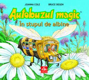"""""""Autobuzul magic. In stupul de albine"""", a doua carte tradusa in romana din celebra serie """"Autobuzul magic"""""""